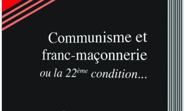 Communisme et franc-maçonnerie ou la 22ème condition…