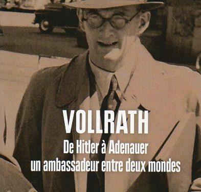 Vollrath. De Hitler à Adenauer, un ambassadeur entre deux mondes