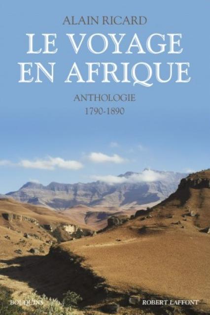 Le voyage en Afrique – Anthologie (1790-1890)