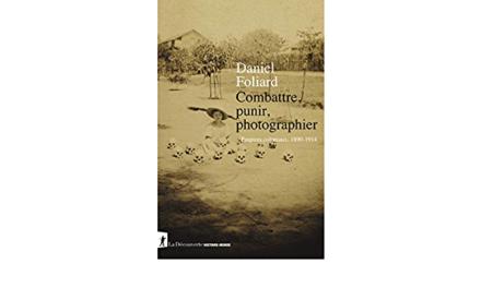 Combattre, punir, photographier,La Découverte, collection Histoire-monde, 2020, 451 pages, 23€.