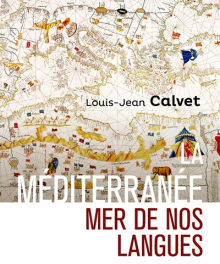 Couverture du livre La Méditerranée, mer de nos langues de Louis-Jean Calvet paru aux éditions CNRS éditions, 2016, réédition Biblis, 2020, 382 p., 10€