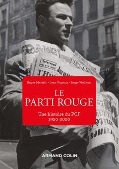 Le Parti rouge  Une histoire du PCF (1920-2020)