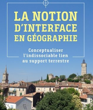 La notion d'interface en géographie. Conceptualiser l'indissociable lien au support terrestre