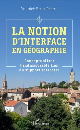 La notion d'interface en géographie. Conceptualiser l'indissociable lien au support terrestre