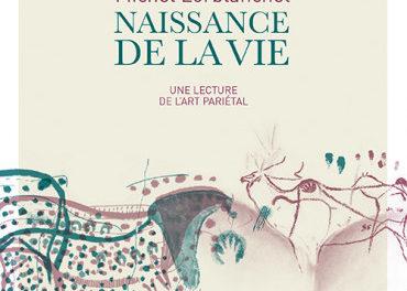 couverture Naissance de la vie, une lecture de l'art pariétal éditions Rouergue
