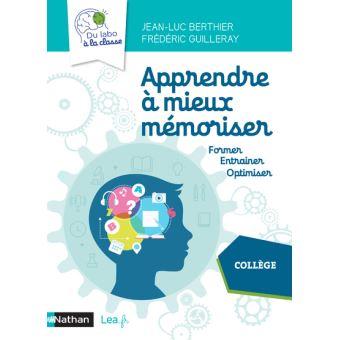 Apprendre à mieux mémoriser : Former, entraîner, optimiser