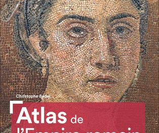 Atlas de l'Empire romain, construction et apogée: 300 av JC-200 ap JC, 3ème édition, 2019, Editions Autrement, 24€