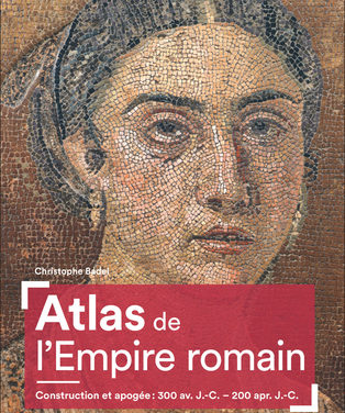 Atlas de l'Empire romain, construction et apogée : 300 av JC-200 ap JC