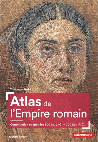 Atlas de l'Empire romain, construction et apogée: 300 av JC-200 ap JC