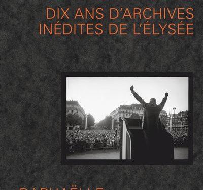 De Gaulle président ; Dix ans d'archives inédites de l'Élysée