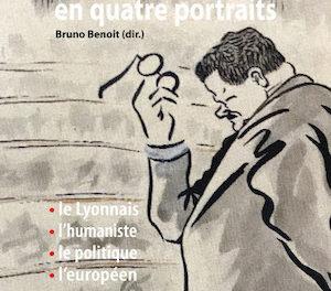 Édouard Herriot en quatre portraits (le Lyonnais, l'humaniste, le politique, l'européen) couverture du livre paru au Éditions Presses universitaires du Septentrion, 2020 / 292 pages / 25 €