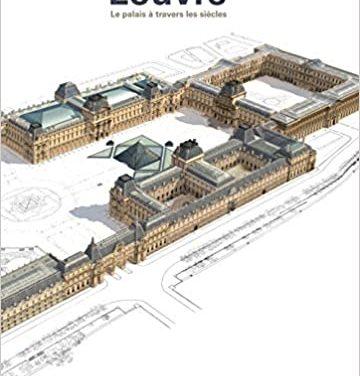 Le Louvre, le palais à travers les siècles