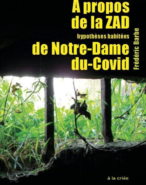 A propos de la ZAD de Notre-Dame-du-Covid, hypothèses habitées