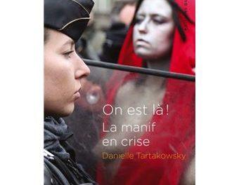 On est là ! La manif en crise couverture du livre de Danielle Tartakowsky paru aux Editions du détour, Paris, 2020, 272 p., 19,90 euros.