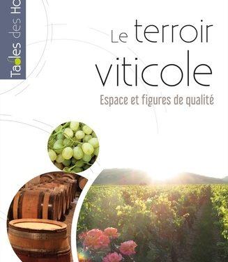 Le Terroir viticole. Espace et figures de qualité