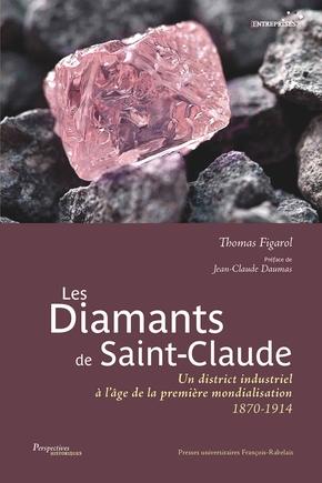 Les diamants de Saint-Claude – un district industriel à l'âge de la première mondialisation 1870-1914