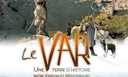 couverture Le Var une terre d'histoire entre Verdon et Méditerranée