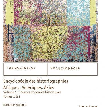 Encyclopédie des historiographies. Afriques, Amériques, Asies