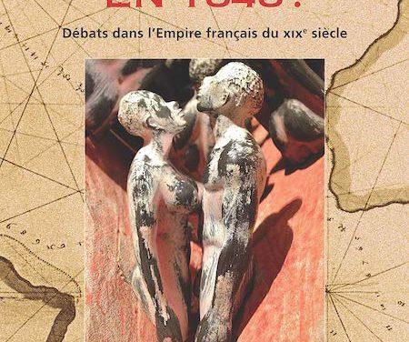Indemniser l'esclavage en 1848? Débats dans l'Empire français du XIXe siècle