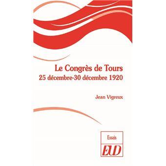 Le Congrès de Tours (25 décembre–30 décembre 1920)