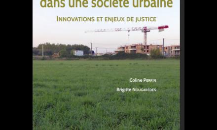 Couverture du livre Le foncier agricole dans une société urbaine de Coline Perrin et Brigitte Nougarèdes (Dir) paru aux éditions Cardère, 2020, 355 p. 28€