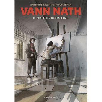 Vann Nath: le Peintre des Khmers Rouges