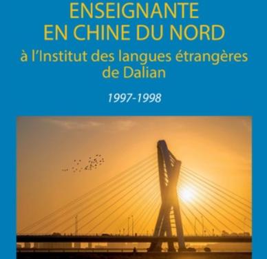 Enseignante en Chine du Nord à l'institut des langues étrangères de Dalian (1997-1998)