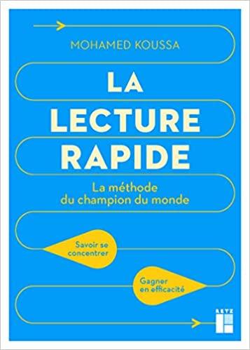 La lecture rapide : la méthode du champion du monde. Savoir se concentrer, gagner en efficacité