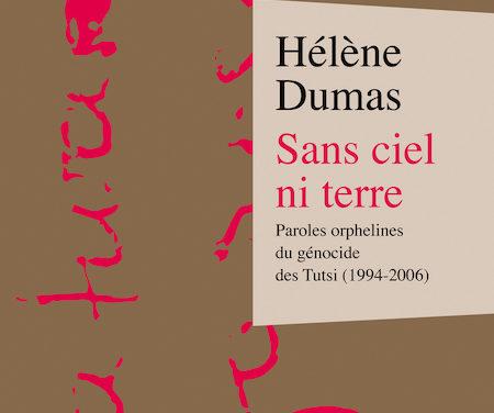 Sans ciel ni terre, paroles orphelines du génocide des Tutsis (1994-2006)