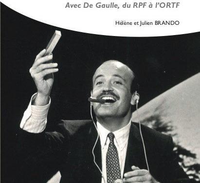 Entretiens avec Michel Anfrol – Avec De Gaulle, du RPF à l'ORTF
