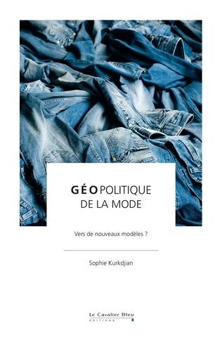 Géopolitique de la mode : vers de nouveaux modèles ?