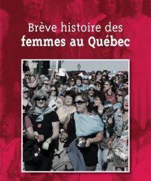 couverture Brève histoire des femmes au Québec, Denyse Baillargeon, Montréal, Boréal, 2012, 288 p.