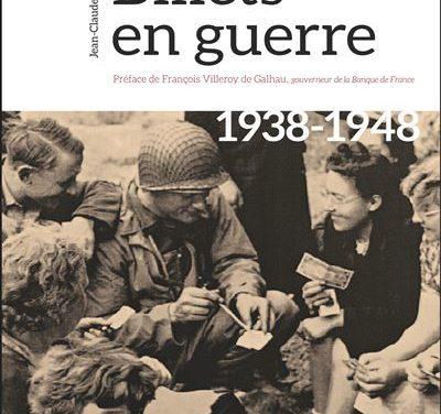 Billets en guerre. 1938-1948