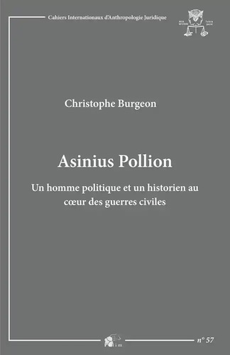 Asinius Pollion – Un homme politique et un historien au coeur des guerres civiles