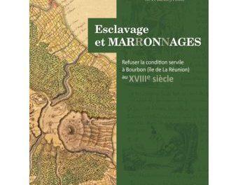 Image illustrant l'article Esclavage-et-Marronnages-Refuser-la-condition-servile-a-Bourbon-au-XVIIIe-siecle de La Cliothèque