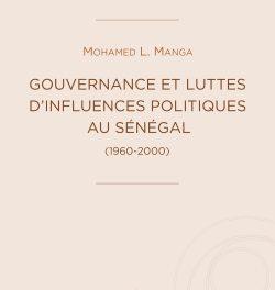 couverture Gouvernance et luttes d'influences politiques au Sénégal (1960-2000) Mohamed Lamine Manga, Hermann, 2020, 204 p.