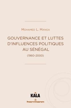 Gouvernance et luttes d'influences politiques au Sénégal 1960-2000