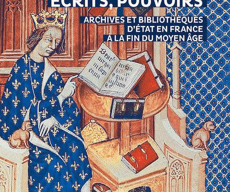 Trésors, écrits, pouvoirs. Archives et bibliothèques d'Etat en France à la fin du Moyen Age