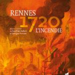 Rennes 1720 – L'incendie