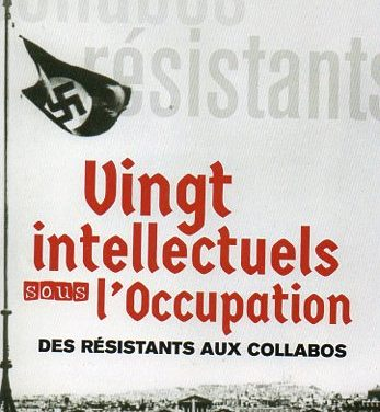 Vingt intellectuels sous l'Occupation – Des résistants aux collabos