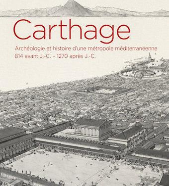 Carthage, Archéologie et histoire d'une métropole méditerranéenne, 814 avant J.-C. – 1270 après J.-C.