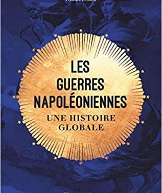 Les guerres napoléoniennes – Une histoire globale