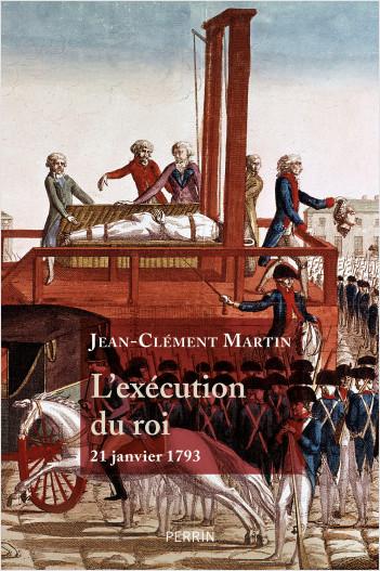 L'exécution du roi. 21 janvier 1793