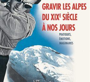 couverture Gravir les Alpes du XIXe siècle à nos jours, PUR, 2021