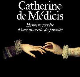 coucerture Catherine de Médicis: Histoire secrète d'une querelle de famille