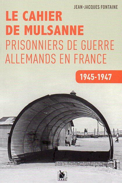 Le Cahier de Mulsanne. Prisonniers de guerre allemands en France 1945-1947