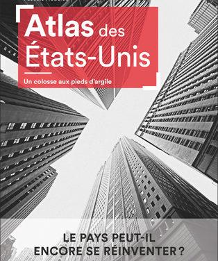 Atlas des Etats-Unis – Un colosse aux pieds d'argile