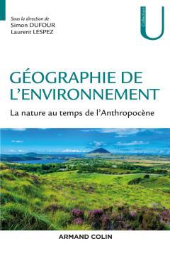 Géographie de l'environnement – La nature au temps de l'Anthropocène