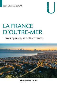 La France d'Outre-Mer – Terres éparses, sociétés vivantes