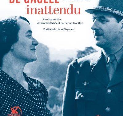De Gaulle inattendu ; Archives et témoignages inédits.
